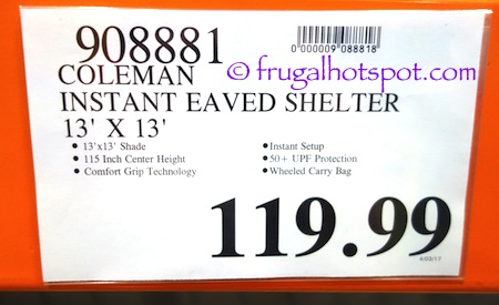 Item #908881. Model #2000030040. This product was spotted at the Covington WA location. Price and participation may vary so it may not be available at your ...  sc 1 st  Frugal Hotspot & Costco: Coleman Instant Eaved Shelter 13u0027 x 13u0027 $119.99 | Frugal ...