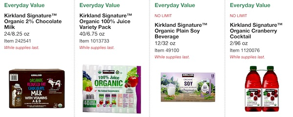 Costco ORGANIC Coupon Book: February 25, 2019 - March 10, 2019. Kirkland Signature Organic 2% Chocolate Milk, Kirkland Signature Organic 100% Juice Variety Pack, Kirkland Signature Organic Plain Soy Beverage, Kirkland Signature Organic Cranberry Cocktail