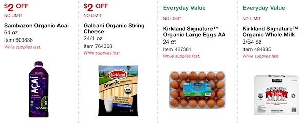 Costco ORGANIC Coupon Book: February 25, 2019 - March 10, 2019. Sambazon Organic Açai Juice, Galbani Organic String Cheese, Kirkland Signature Organic Large Eggs, Kirkland Signature Organic Whole Milk