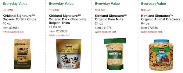 Costco ORGANIC Coupon Book: February 25, 2019 - March 10, 2019. Kirkland Signature Organic Tortilla Chips, Kirkland Signature Organic Dark Chocolate Belgian Thins, Kirkland Signature Organic Pine Nuts, Kirkland Signature Organic Animal Crackers