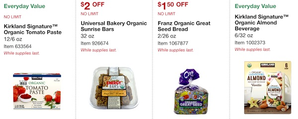 Costco ORGANIC Coupon Book: February 25, 2019 - March 10, 2019. Kirkland Signature Organic Tomato Paste, Universal Bakery Organic Sunrise Bars, Franz Organic Great Seed Bread, Kirkland Signature Organic Unsweetened Vanilla Almond Beverage